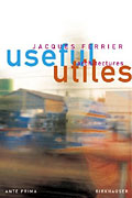 Useful - Utiles, Jacques Ferrier architect: The Poetry of Useful Things