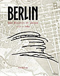 Berlin:The Politics of Order 1737-1989