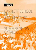Bartlett School of Architecture Summer Show Catalogue
