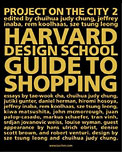 Rem Koolhaas, Judy Chung Chuihua, Jeffrey Inaba, Sze Tsung Leong『The Harvard Design School Guide to Shopping: Harvard Design School Project on the City』