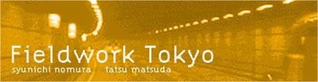 Fieldwork Tokyo
